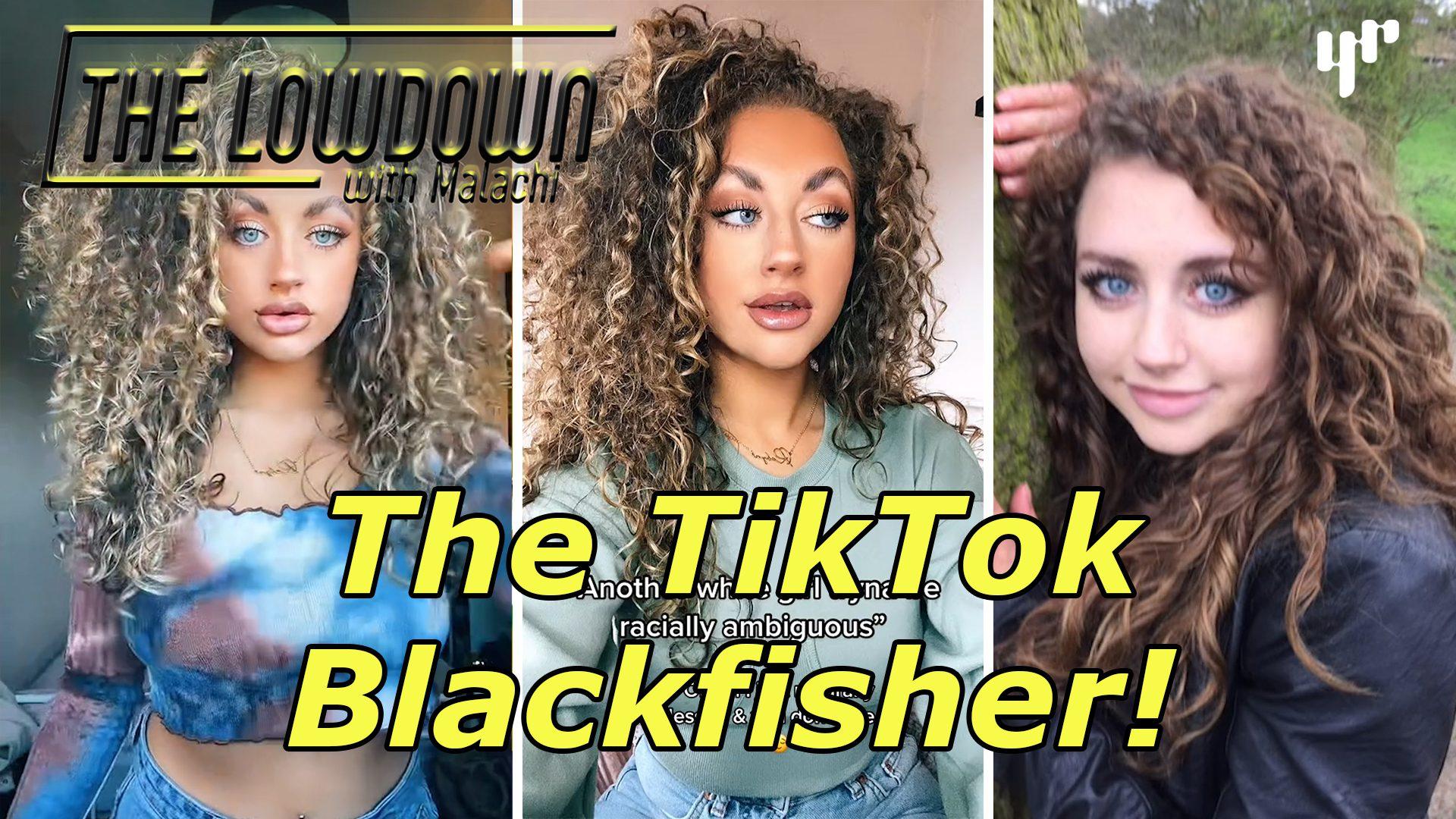 The Lowdown: Blackfishing Comes to TikTok!